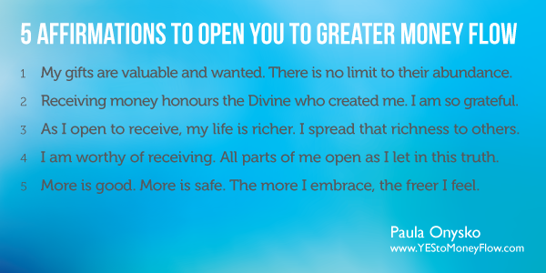 5 Affirmations to Open You to Greater Money Flow   Paula