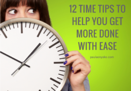 12 Time Tips To Help You Get More Done with Ease