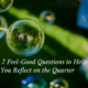 7 Feel-Good Questions To Review Your Quarter